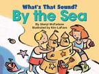 What's That Sound? By the Sea
